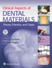Clinical Aspects of Dental Materials : Theory, Practice, and Cases - Book
