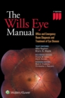 The Wills Eye Manual : Office and Emergency Room Diagnosis and Treatment of Eye Disease - eBook