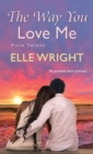 The Way You Love Me - eBook