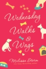 Wednesday Walks & Wags : An Uplifting Women's Fiction Novel of Friendship and Rescue Dogs - eBook