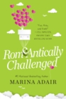 ROMeANTICALLY CHALLENGED : A Perfect RomCom Beach Read - eBook