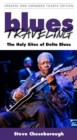 Blues Traveling : The Holy Sites of Delta Blues, Fourth Edition - Book