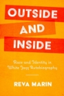 Outside and Inside : Race and Identity in White Jazz Autobiography - Book