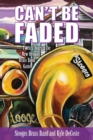 Can't Be Faded : Twenty Years in the New Orleans Brass Band Game - Book