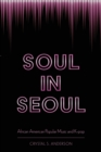 Soul in Seoul : African American Popular Music and K-pop - Book