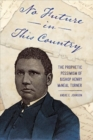 No Future in This Country : The Prophetic Pessimism of Bishop Henry McNeal Turner - Book