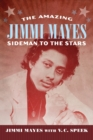 The Amazing Jimmi Mayes : Sideman to the Stars - Book