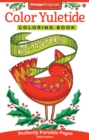Color Yuletide Coloring Book : Perfectly Portable Pages - Book