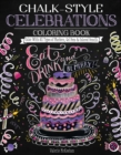 Chalk-Style Celebrations Coloring Book : Color with All Types of Markers, Gel Pens & Colored Pencils - Book