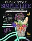 Chalk-Style Simple Life Coloring Book : Color with All Types of Markers, Gel Pens & Colored Pencils - Book