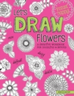 Let's Draw Flowers : A Creative Workbook for Doodling and Beyond - Book