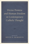 Divine Promise and Human Freedom in Contemporary Catholic Thought - eBook
