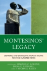 Montesinos' Legacy : Defining and Defending Human Rights for Five Hundred Years - eBook