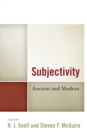 Subjectivity : Ancient and Modern - Book