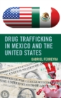 Drug Trafficking in Mexico and the United States - Book