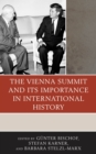 The Vienna Summit and Its Importance in International History - Book