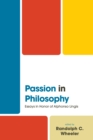 Passion in Philosophy : Essays in Honor of Alphonso Lingis - Book