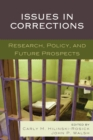 Issues in Corrections : Research, Policy, and Future Prospects - Book