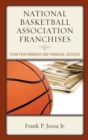National Basketball Association Franchises : Team Performance and Financial Success - eBook
