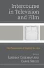 Intercourse in Television and Film : The Presentation of Explicit Sex Acts - Book