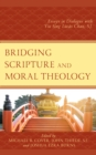 Bridging Scripture and Moral Theology : Essays in Dialogue with Yiu Sing Lucas Chan, S.J. - eBook