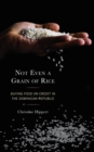 Not Even a Grain of Rice : Buying Food on Credit in the Dominican Republic - eBook