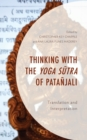 Thinking with the Yoga Sutra of Patanjali : Translation and Interpretation - Book