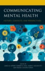 Communicating Mental Health : History, Contexts, and Perspectives - Book