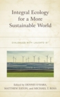 Integral Ecology for a More Sustainable World : Dialogues with Laudato Si' - eBook