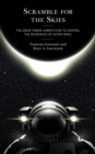 Scramble for the Skies : The Great Power Competition to Control the Resources of Outer Space - eBook