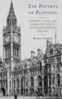 The Poverty of Planning : Property, Class, and Urban Politics in Nineteenth-Century England - eBook