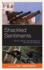 Shackled Sentiments : Slaves, Spirits, and Memories in the African Diaspora - Book