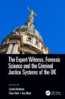 The Expert Witness, Forensic Science, and the Criminal Justice Systems of the UK - Book