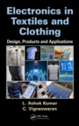 Electronics in Textiles and Clothing : Design, Products and Applications - eBook