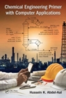 Chemical Engineering Primer with Computer Applications - Book
