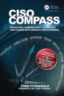 CISO COMPASS : Navigating Cybersecurity Leadership Challenges with Insights from Pioneers - Book