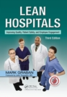 Lean Hospitals : Improving Quality, Patient Safety, and Employee Engagement, Third Edition - eBook