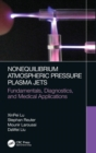 Nonequilibrium Atmospheric Pressure Plasma Jets : Fundamentals, Diagnostics, and Medical Applications - Book