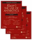 Kucers' The Use of Antibiotics : A Clinical Review of Antibacterial, Antifungal, Antiparasitic, and Antiviral Drugs, Seventh Edition - Three Volume Set - Book