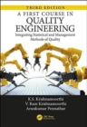 A First Course in Quality Engineering : Integrating Statistical and Management Methods of Quality, Third Edition - Book