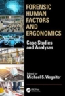 Forensic Human Factors and Ergonomics : Case Studies and Analyses - Book