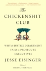 The Chickenshit Club : Why the Justice Department Fails to Prosecute Executives - Book