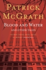 Blood and Water and Other Stories - eBook