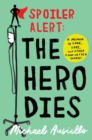Spoiler Alert: The Hero Dies : A Memoir of Love, Loss, and Other Four-Letter Words - Book