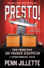 Presto! : How I Made Over 100 Pounds Disappear and Other Magical Tales - eBook