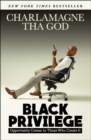 Black Privilege : Opportunity Comes to Those Who Create It - eBook