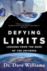 Defying Limits : Lessons from the Edge of the Universe - Book