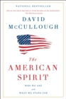 The American Spirit : Who We Are and What We Stand For - eBook