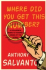 Where Did You Get This Number? : A Pollster's Guide to Making Sense of the World - Book