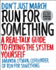 Run for Something : A Real-Talk Guide to Fixing the System Yourself - eBook